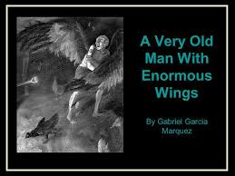 a very old man enormous wings by gabriel garcia marquez ppt  1 a very old man enormous wings by gabriel garcia marquez