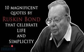 Bond Quotes Mesmerizing 48 Magnificent Quotes By Ruskin Bond That Celebrate Life And