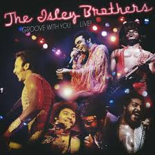 """BREAKING! <b>Isley Brothers</b>' """"<b>Groove</b> with You...Live!"""" Coming From ..."""