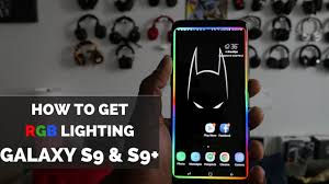 What Is S9 Edge Lighting How To Get Rgb Lighting On The Galaxy S9 S9 Plus
