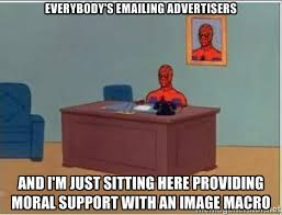 Everybody's emailing advertisers And I'm just sitting here ... via Relatably.com