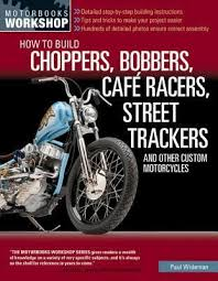 how to build a chopper bobber caft racer street tracker and