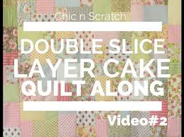 Double Slice Layer Cake Quilt Along Video 2 - YouTube & Double Slice Layer Cake Quilt Along Video 2 Adamdwight.com