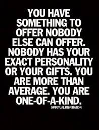 One Of A Kind Quotes Impressive You Are One Of A Kind Pesquisa Google Memyself And I