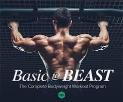 basic to beast plete bodyweight workout program