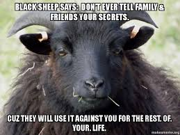 Cuz For Tell Against Will Ever The Friends Your Make It Your Meme Use Says Family They A Secrets Life You Sheep Of Rest Black Don't amp;