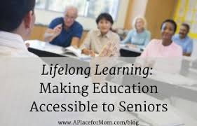 learning making education accessible to seniors lifelong learning making education accessible to seniors