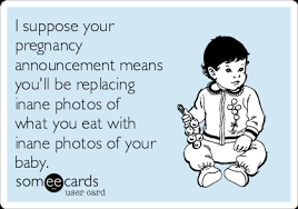 I Suppose Your Pregnancy Announcement Means Youll Be