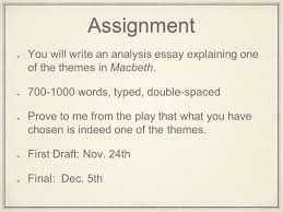 macbethmacbeth by william shakespeare topics deception betrayal  assignment you will write an analysis essay explaining one of the themes in macbeth