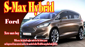 2018 ford cars. modren cars 2018 ford smax hybrid  concept  review on ford cars a
