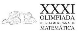 Resultado de imagen de XXXI olimpiada matemática iberoamericana de 2016