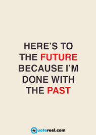 Past Quotes Interesting Letgoofthepastquotes QuoteReel