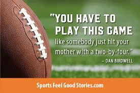 Good Football Quotes Custom Football Quotes And Sayings To Inspire Your Team Motivational