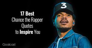 40 Best Chance The Rapper Quotes To Inspire You Mesmerizing Best 20 Rap Quotes