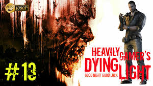Dying Light Turpentine Dying Light Gameplay Walkthrough Pc Part 13 Turpentine And Hooks Total Security