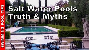 Salt Water Swimming Pools Myths Truths you Need to Know