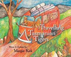 Travelling Tasmanian Tigers by Margie Kirk | HB – Forty South Publishing  Bookshop