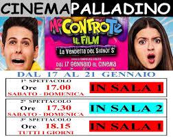Cinema Palladino – Teatro San Giovanni Rotondo – ME CONTRO ...