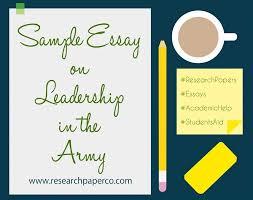 essay on army leadership   essay topicsarmy leadership term paper essay on