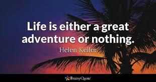 Quotes On Adventure Mesmerizing Adventure Quotes BrainyQuote