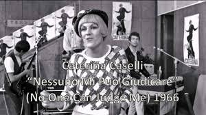 Nessuno Mi Può Giudicare (No One Can Judge Me) - Caterina Caselli 1966 -  YouTube