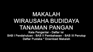 Makalah Wirausaha Budidaya Tanaman Pangan Doc Pdf Download Contoh Makalah Lengkap