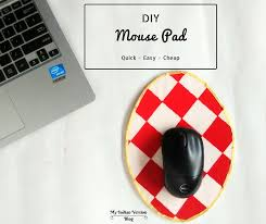 diy quick and easy mousepad myindianversion blog