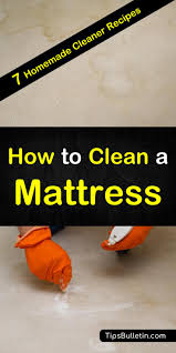discover how to clean a mattress with these 7 mattress cleaner tips and recipes quickly