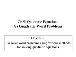ch 9 quadratic equationsg quadratic word problems