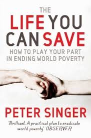 the life you can save acting now to end world poverty by peter singer