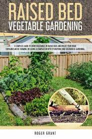 raised bed vegetable gardening a