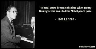 Henry Kissinger Quotes Unique Political Satire Became Obsolete When Henry Kissinger W By Tom