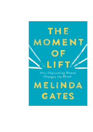 D.O.W.N.L.O.A.D* E_BOOK BY Melinda Gates ( The Moment of Lift: How  Empowering Women Changes the World ) | by Cugugud
