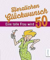 Pin Von Schifferklavier Auf Du Wirst 50 50 Geburtstag Frau