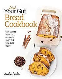 <b>Heal Your</b> Gut Bread Cookbook eBook: <b>Andre Parker</b>: Amazon.ca ...