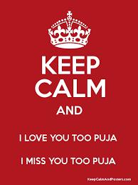 keep calm and i love you too puja i miss you too puja poster