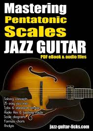 Mastering The Pentatonic Scales 25 Jazz Guitar Licks Pdf Ebook With Audio Files
