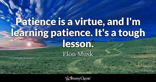 Patience Is A Virtue Quote Classy Patience Is A Virtue And I'm Learning Patience It's A Tough Lesson