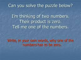 write in your own words why one of the numbers has to be zero