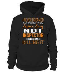 Ndt Inspector Never Dreamed