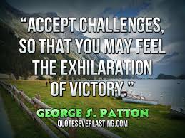 Victory Quotes Inspiration Accept Challenges So That You May Feel The Exhilaration Of Victory