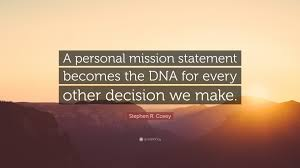 "Personal Quotes Inspiration Stephen R Covey Quote ""A Personal Mission Statement Becomes The"