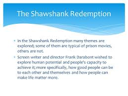 the shawshank redemption  in the shawshank redemption many  in the shawshank redemption many themes are explored some of them are typical of