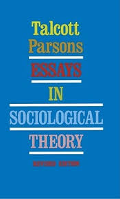 essays in sociological theory by talcott parsons 1108180