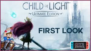 Child Of Light Ultimate Edition Switch Physical Child Of Light Ultimate Edition First Look Nintendo Switch