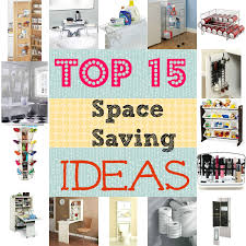 my top 15 space saving ideas pursuit of functional home