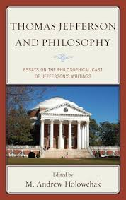 thomas jefferson and philosophy essays on the philosophical cast  essays on the philosophical cast of jefferson s writings