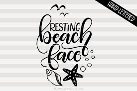 Can be opened and used by almost every computer out there 🙂 the png is saved with a transparent background. Free Resting Beach Face Svg Pdf Dxf Hand Drawn Lettered Cut File Crafter File Best Free Svg Cricut Silhouette