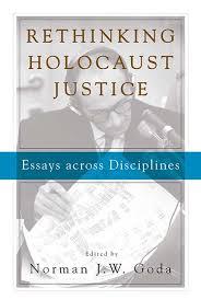 berghahn books rethinking holocaust justice rethinking holocaust justice essays across disciplines
