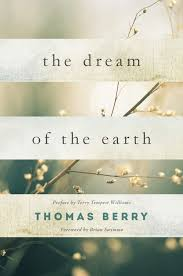 Living The Dream Quote Origin Best of Selected Quotes Thomas Berry